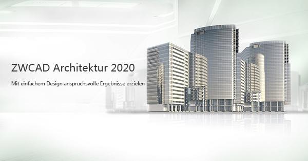 ZWCAD Architektur & Mechanik 2020 sind mit hoher Leistung erschienen