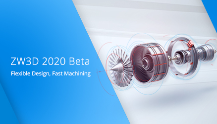 ZW3D 2020 Beta: Welcome to Have A Try!