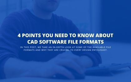 4 Points You Need to Know about CAD Software File Formats