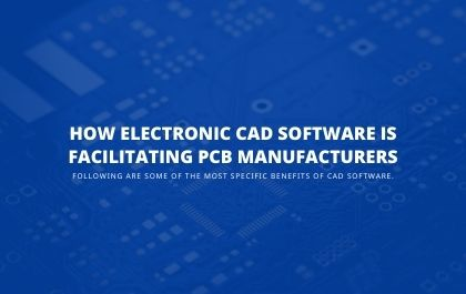 How Electronic CAD Software is Facilitating PCB manufacturers