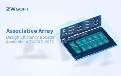 Associative Array, Design Efficiency Booster Available in ZWCAD 2022