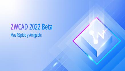 ZWCAD 2022 Beta está disponible para ser probado