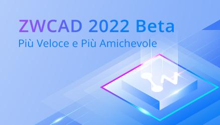 ZWCAD 2022 Beta è aperto a prova