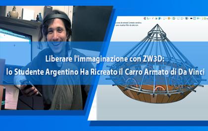 Liberare l'immaginazione con ZW3D: lo Studente Argentino Ha Ricreato il Carro Armato di Da Vinci