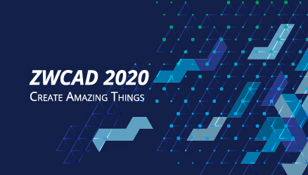 ZWCAD 2020: Faster And Faster